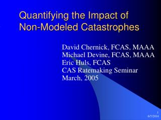 Quantifying the Impact of  Non-Modeled Catastrophes