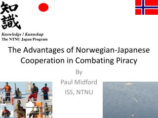The Advantages of Norwegian-Japanese Cooperation in Combating Piracy