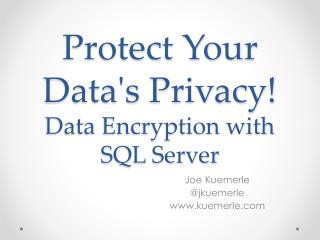 Protect Your Datas Privacy  Data Encryption with SQL Server