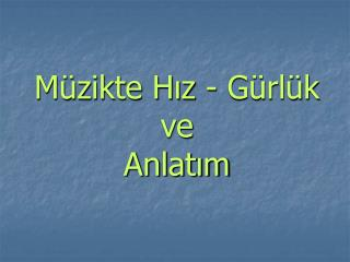 M zikte Hiz - G rl k  ve  Anlatim