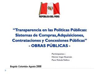 Transparencia en las Pol ticas P blicas: Sistemas de Compras, Adquisiciones, Contrataciones y Concesiones P blicas  - O