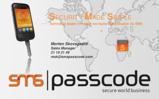 SECURITY MADE SIMPLE Technology leader in modern two-factor authentication via SMS