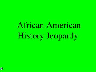 African American History Jeopardy