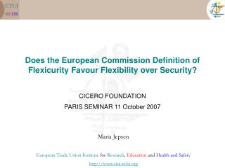 Does the European Commission Definition of Flexicurity Favour Flexibility over Security