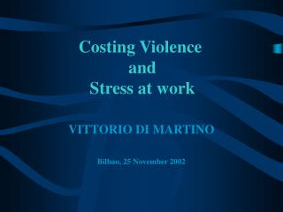 Costing Violence  and  Stress at work