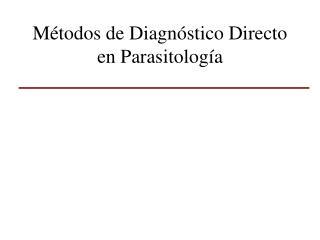 M todos de Diagn stico Directo en Parasitolog a
