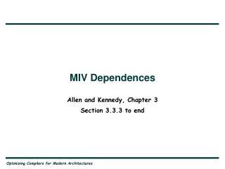 MIV Dependences