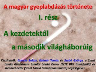 A magyar gyeplabd z s t rt nete