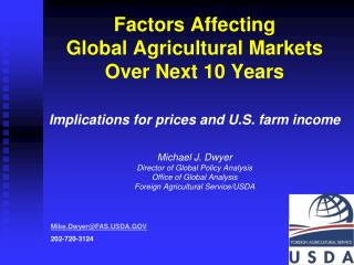 Factors Affecting  Global Agricultural Markets Over Next 10 Years   Implications for prices and U.S. farm income   Micha
