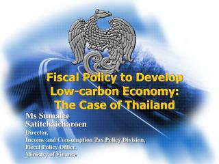 Fiscal Policy to Develop Low-carbon Economy:  The Case of Thailand