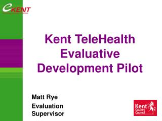 Kent TeleHealth Evaluative Development Pilot