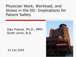 Physician Work, Workload, and Stress in the ED: Implications for Patient Safety