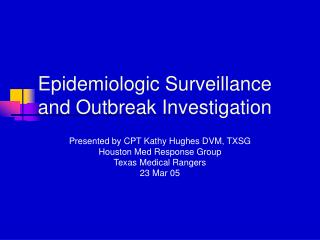 Epidemiologic Surveillance and Outbreak Investigation