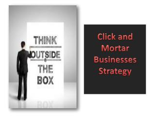 Click and Mortar Businesses Strategy