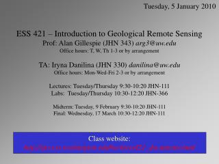 ESS 421   Introduction to Geological Remote Sensing  Prof: Alan Gillespie JHN 343 arg3uw Office hours: T, W, Th 1-3 or b