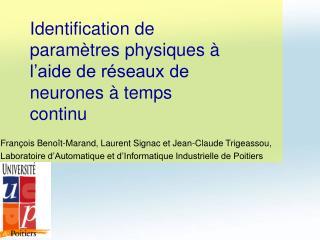 Fran ois Beno t-Marand, Laurent Signac et Jean-Claude Trigeassou, Laboratoire d Automatique et d Informatique Industriel