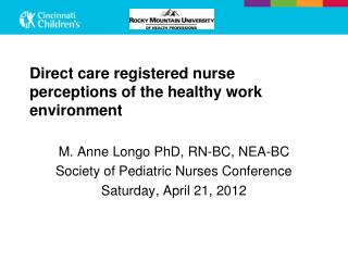 Direct care registered nurse perceptions of the healthy work environment