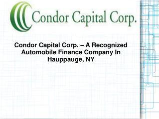 Condor Capital Corp., headquartered at Hauppauge, NY