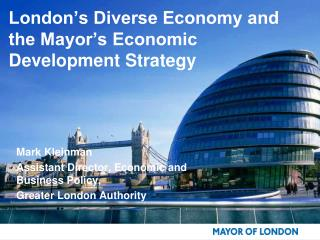 London s Diverse Economy and the Mayor s Economic Development Strategy