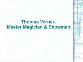 Thomas Verner- Master Magician
