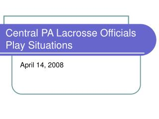 Central PA Lacrosse Officials  Play Situations