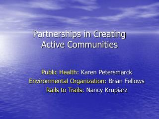 Partnerships in Creating  Active Communities