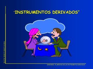 INSTRUMENTOS DERIVADOS