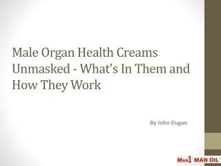 Male Organ Health Creams Unmasked