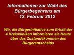 Informationen zur Wahl des B rgerbegehrens am  12. Februar 2012
