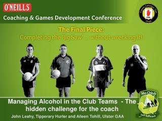 Managing Alcohol in the Club Teams  - The hidden challenge for the coach