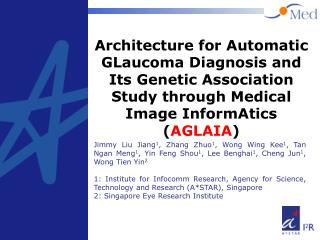 Architecture for Automatic GLaucoma Diagnosis and Its Genetic Association Study through Medical Image InformAtics AGLAIA