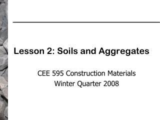 Lesson 2: Soils and Aggregates