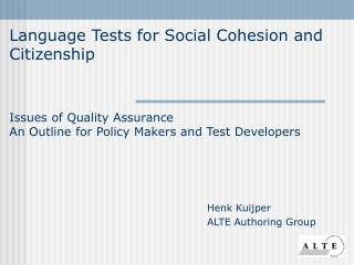 Language Tests for Social Cohesion and Citizenship   Issues of Quality Assurance An Outline for Policy Makers and Test D