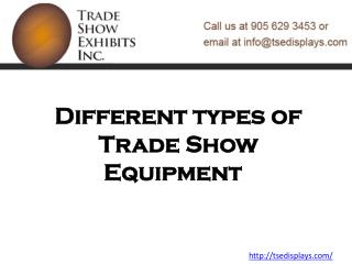 Different types of Trade Show Equipment