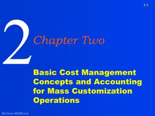 Basic Cost Management Concepts and Accounting for Mass Customization Operations