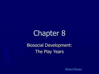 Biosocial Development: The Play Years