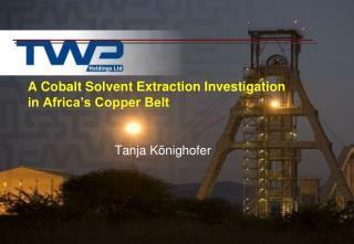 A Cobalt Solvent Extraction Investigation in Africa s Copper Belt