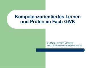 Kompetenzorientiertes Lernen und Pr fen im Fach GWK