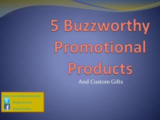 5 Buzzworthy Promotional Products