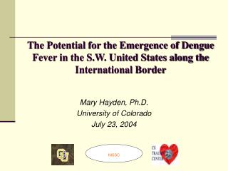 The Potential for the Emergence of Dengue Fever in the S.W. United States along the International Border