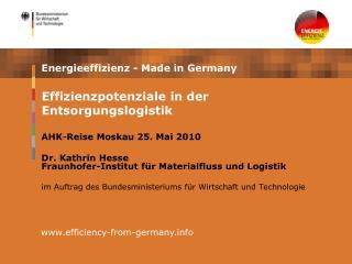 AHK-Reise Moskau 25. Mai 2010  Dr. Kathrin Hesse Fraunhofer-Institut f r Materialfluss und Logistik  im Auftrag des Bund