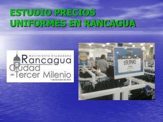 ESTUDIO PRECIOS UNIFORMES EN RANCAGUA