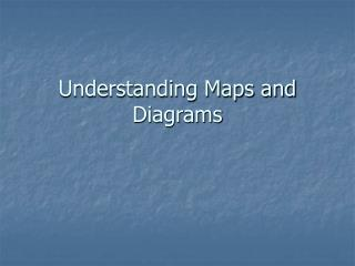 Understanding Maps and Diagrams