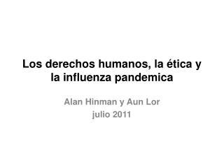Los derechos humanos, la  tica y la influenza pandemica