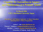 Capacity for Instruction in Science and Mathematics in a Primary School     01 March 2006  CICE, Hiroshima University, J