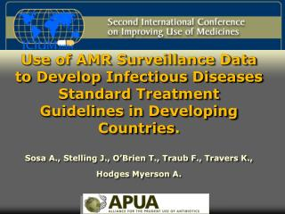 Use of AMR Surveillance Data to Develop Infectious Diseases Standard Treatment Guidelines in Developing Countries.  Sosa