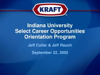 Indiana University Select Career Opportunities Orientation Program