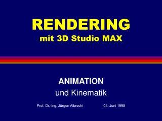 RENDERING mit 3D Studio MAX