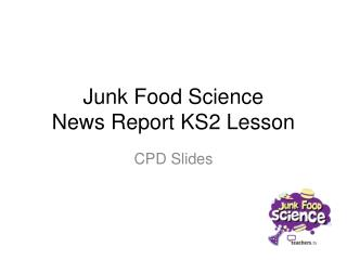 Junk Food Science News Report KS2 Lesson