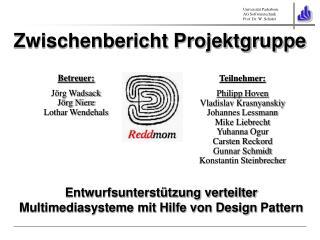 Zwischenbericht Projektgruppe